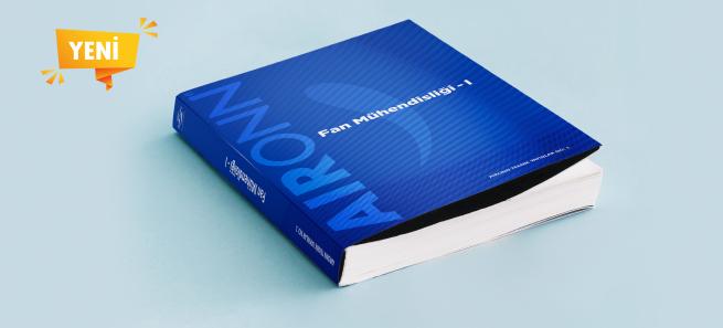 AIRONN Fan Mühendisliği Kitabının Birinci Cildi Yayımlandı